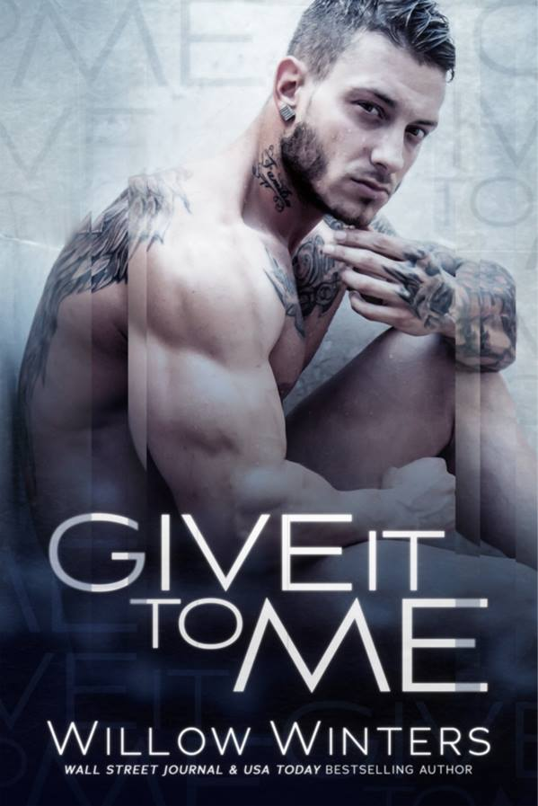 Give It To Me by Willow Winters CoverReveal