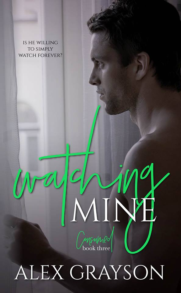 Watching Mine by Alex Grayson